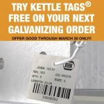 Limited Time Offer: Kettle Tags® Included with Galvanizing Orders Through March 20